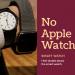 Apple Watchはまだいらない